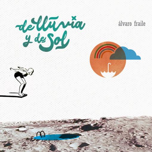 De lluvia y de sol - Álvaro Fraile